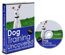 Dog Training Uncovered